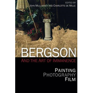 Bergson and the Art of Immanence (BOK)
