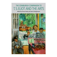 Edinburgh Companion to T.S. Eliot and the Arts (BOK)