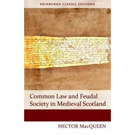 Common Law and Feudal Society in Medieval Scotland (BOK)