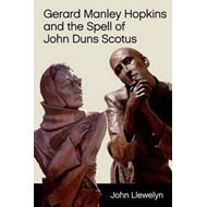 Gerard Manley Hopkins and the Spell of John Duns Scotus (BOK)
