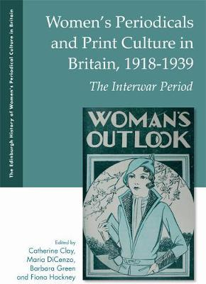 Women'S Periodicals and Print Culture in Britain, 1918-1939 (BOK)
