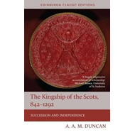 Kingship of the Scots, 842-1292 (BOK)