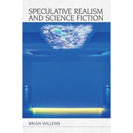 Speculative Realism and Science Fiction (BOK)