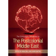 Edinburgh Companion to the Postcolonial Middle East (BOK)