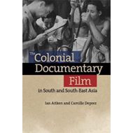 Colonial Documentary Film in South and South-East Asia (BOK)