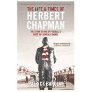Life and Times of Herbert Chapman (BOK)