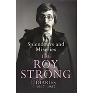 Splendours and Miseries: The Roy Strong Diaries, 1967-87 (BOK)