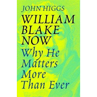 Produktbilde for William Blake Now - Why He Matters More Than Ever (BOK)