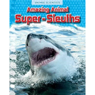 Amazing Animal Super-Sleuths (BOK)
