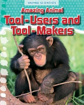 Amazing Animal Tool-Users and Tool-Makers (BOK)
