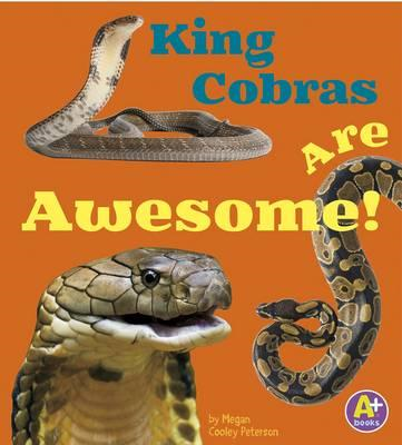 King Cobras Are Awesome! (BOK)