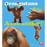 Orangutans Are Awesome! (BOK)