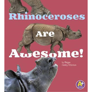Rhinoceroses Are Awesome! (BOK)