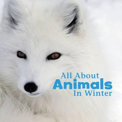All About Animals in Winter (BOK)