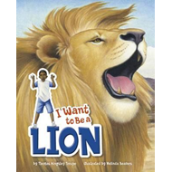 I Want to Be a Lion (BOK)