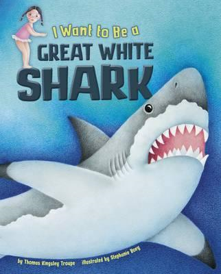 I Want to Be a Great White Shark (BOK)