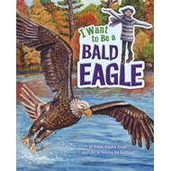 I Want to Be a Bald Eagle (BOK)