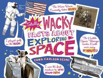 Totally Wacky Facts About Exploring Space (BOK)