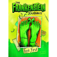 Frankenstein Journals: Feet First (BOK)