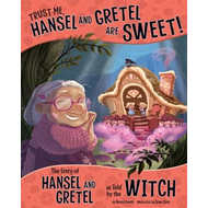 Trust Me, Hansel and Gretel Are Sweet! (BOK)
