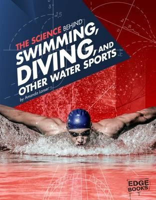 Science Behind Swimming, Diving and Other Water Sports (BOK)