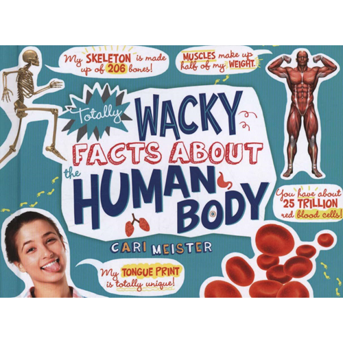 Totally Wacky Facts About the Human Body (BOK)