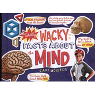 Totally Wacky Facts About the Mind (BOK)