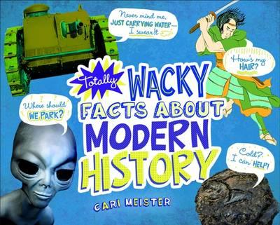 Totally Wacky Facts About Modern History (BOK)