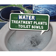 How Water Gets from Treatment Plants to Toilet Bowls (BOK)