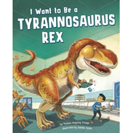 I Want to Be a Tyrannosaurus Rex (BOK)