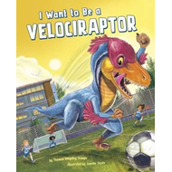 I Want to Be a Velociraptor (BOK)