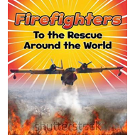 Firefighters to the Rescue Around the World (BOK)