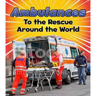 Ambulances to the Rescue Around the World (BOK)