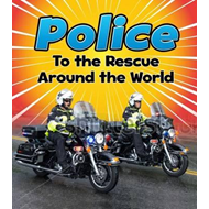 Police to the Rescue Around the World (BOK)