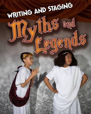 Writing and Staging Myths and Legends (BOK)