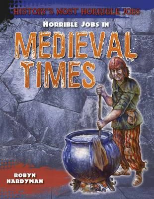 Horrible Jobs in Medieval Times (BOK)