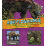 Ankylosaurus and Other Armored Dinosaurs (BOK)
