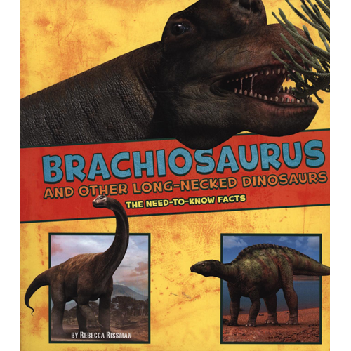Brachiosaurus and Other Big Long-Necked Dinosaurs (BOK)