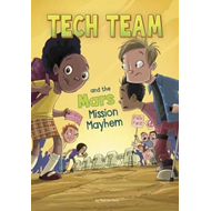 Tech Team and the Mars Mission Mayhem (BOK)