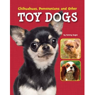 Chihuahuas, Pomeranians and Other Toy Dogs (BOK)