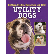 Bulldogs, Poodles, Dalmatians and Other Utility Dogs (BOK)