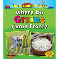 Where Do Grains Come From? (BOK)