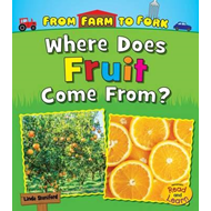 Where Does Fruit Come From? (BOK)
