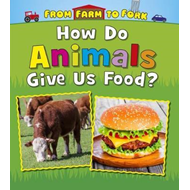How Do Animals Give Us Food? (BOK)