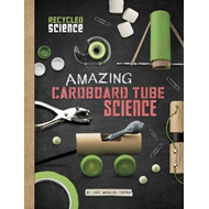 Amazing Cardboard Tube Science (BOK)