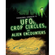 Handbook to UFOs, Crop Circles, and Alien Encounters (BOK)