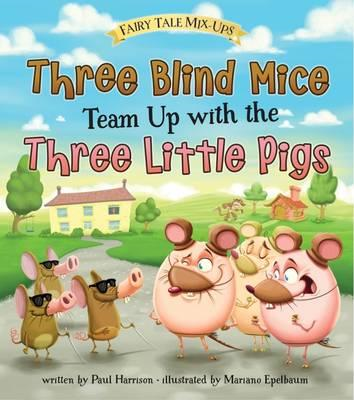 Three Blind Mice Team Up with the Three Little Pigs (BOK)