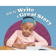 How to Write a Great Story (BOK)