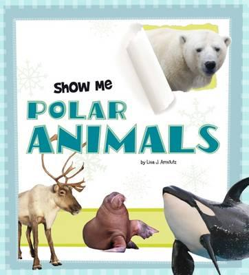 Show Me Polar Animals (BOK)