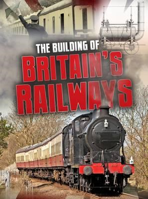 Building of Britain's Railways (BOK)